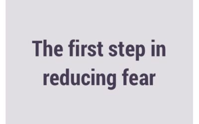 The first step in reducing fear