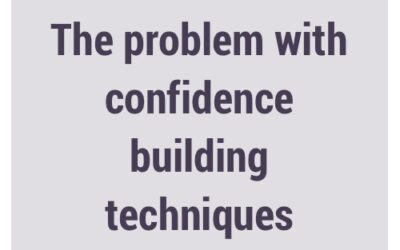 The problem with confidence building techniques
