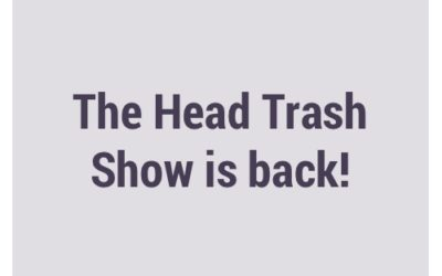 The Head Trash Show is back!