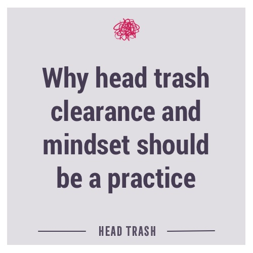 Why clearance and mindset should be a practice