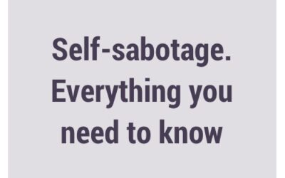 Self-sabotage; everything you need to know
