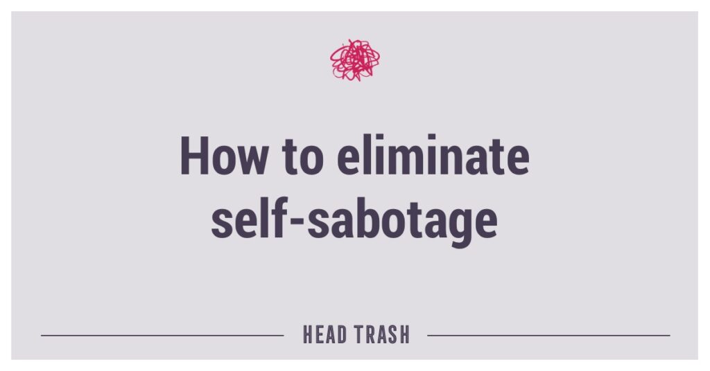 eliminate self-sabotage