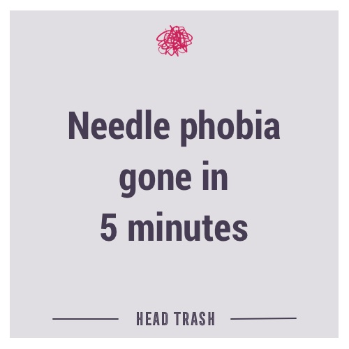 Needle phobia gone in 5 minutes