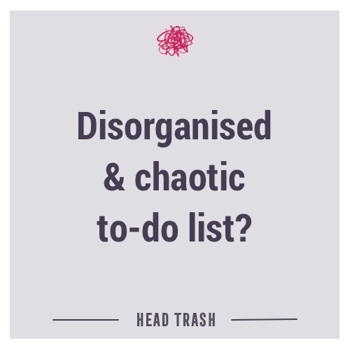 Disorganised & chaotic to-do list?