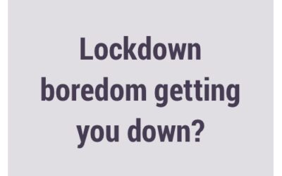 Lockdown boredom getting you down?