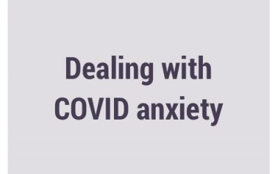 Dealing with COVID anxiety