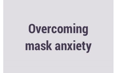 Overcoming mask anxiety