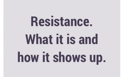 Resistance. What it is and how it shows up.